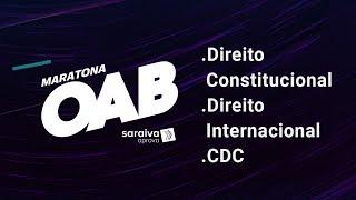 Maratona OAB - Exame XXVIII #Dia5: Direito Constitucional + Direito Internacional + CDC