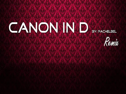 Canon in D by pachelbel REMIX