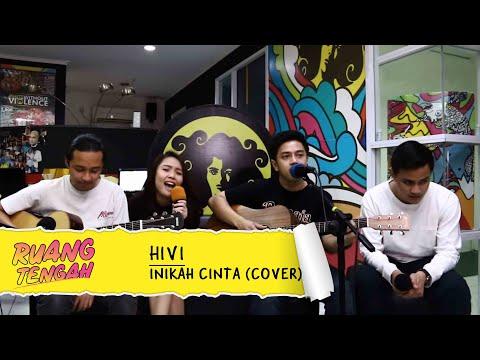 HIVI - INIKAH CINTA (ME Cover)