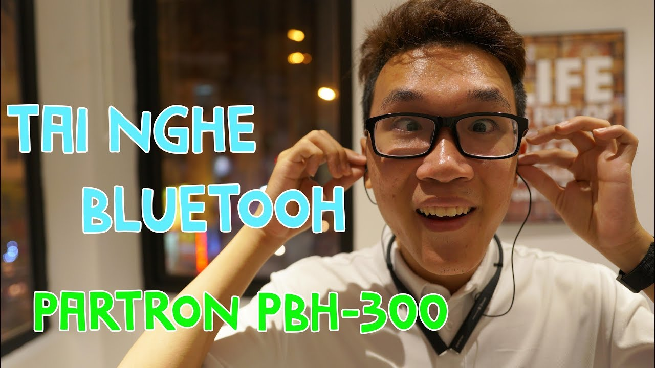 Partron PBH-300 – Tai nghe Bluetooth này có dành cho bạn?