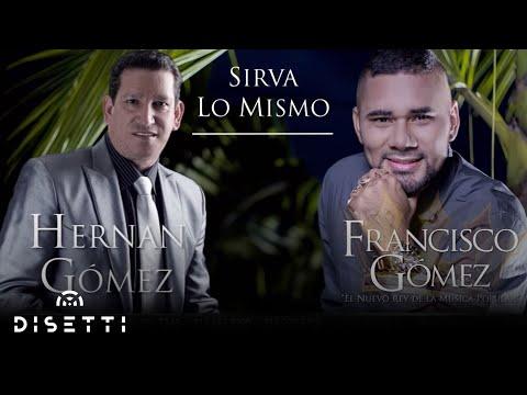 """Sirva lo mismo - Hernan Gómez y  Francisco Gómez """"El Nuevo Rey de la Música Popular"""" [AUDIO]"""
