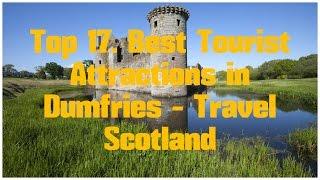 Top 17. Best Tourist Attractions in Dumfries - Travel Scotland