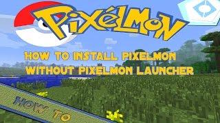 Pixelmon how to install pixelmon 1.8/1.7 without pixelmon launcher