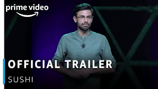 SUSHI Official Trailer 2019 - Biswa Rath Kalyan | Stand up Specials | Amazon Prime Video