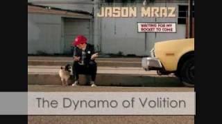 Jason Mraz - The Dynamo of Volition w/ lyrics