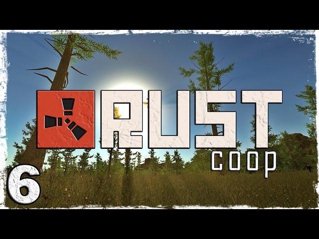 Смотреть прохождение игры [Coop] Выживание в Rust. # 6: Возвращение домой.