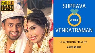 Suprava & Venkatraman Best Cinematic Full Wedding Film | 1080p