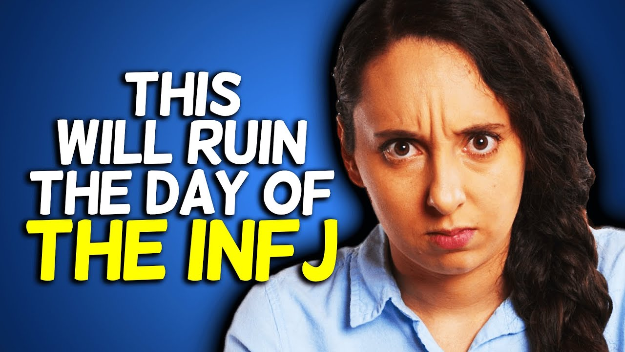 10 Things That Instantly Ruins The INFJ's Day