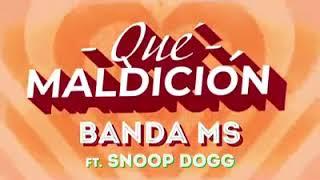 BANDA MS FT. SNOOP DOGG - QUE MALDICION
