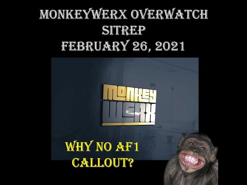 Monkey Werx Overwatch SITREP 2 26 21