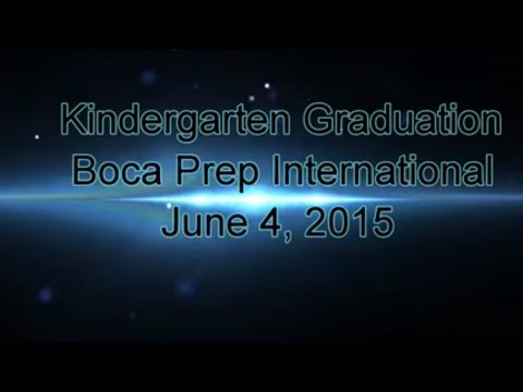 Kindergarten Graduation - Boca Prep International School 2015