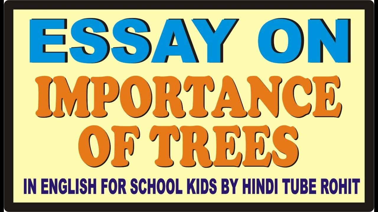 Essay On Importance Of Trees In English For School Kids By Hindi  Essay On Importance Of Trees In English For School Kids By Hindi Tube Rohit