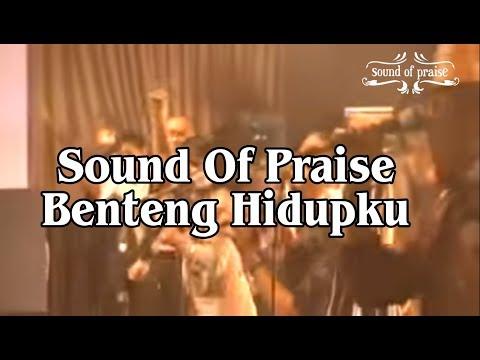 Sound Of Praise - Benteng Hidupku.mp4 Mp3