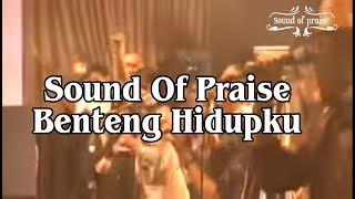 Sound Of Praise - Benteng Hidupku.mp4