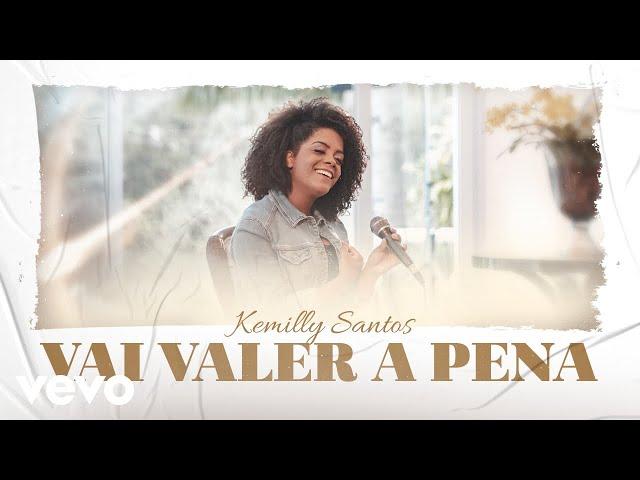 Kemilly Santos - Vai Valer a Pena