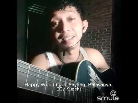 Balasan Lagu Happy Wedding Jo Sayang_Cipt.EGy Ricafry Sugeha