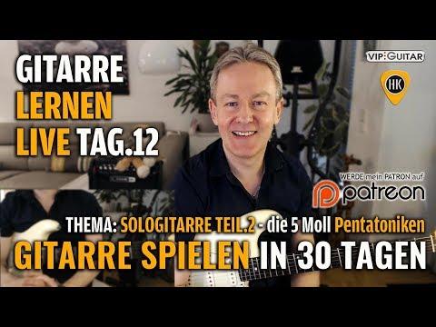 Gitarre Lernen Tag.12 - Gitarre Spielen In 30 Lerntagen - Sologitarre - Die 5 Moll Pentatoniken
