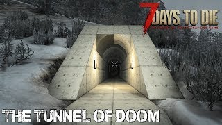 7 Days To Die (Alpha 16.4) - The Tunnel of Doom (Day 148)