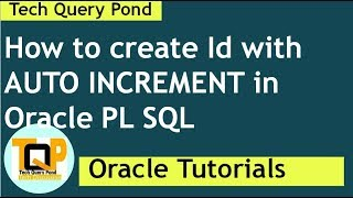 Oracle SQL Tutorial : How to create Id with AUTO INCREMENT in Oracle PL SQL