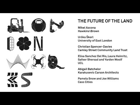 London Works – Seminar 2, The Future Of The Land