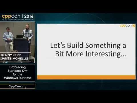 """CppCon 2016: Kenny Kerr & James McNellis """"Embracing Standard C++ for the Windows Runtime"""""""