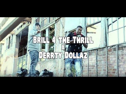 Brill 4 the Thrill x Derrty Dollaz -
