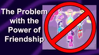The Problem With the Power of Friendship
