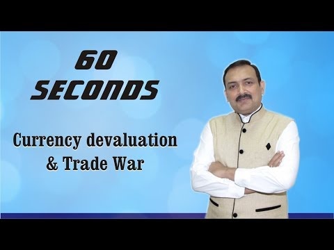 60 Seconds # 14 : Currency devaluation and Trade War