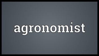Agronomist Meaning