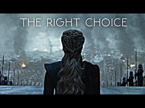 (GoT) Daenerys Targaryen   The Right Choice