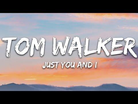 Tom Walker - Just You and I (Lyrics)