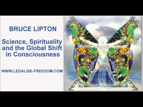 Bruce Lipton - Science, Spirituality and the Global Shift in Consciousness