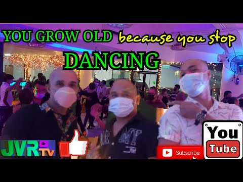 YOU DON'T STOP DANCING [because you grow old][you grow old because you stop dancing][Jvr tv]