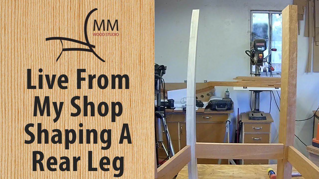 Shaping a Rear Leg - Live from my Shop