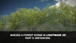 Lightwave 3D Tutorial - Making a Forest Scene Part 5: Instancing