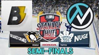 Nuge vs. Brianstormed (Toronto vs. Pittsburgh) STANLEY HUT PLAYOFFS SEMI-FINALS!