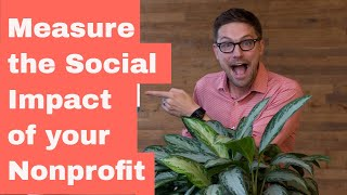 How to think about and measure nonprofit impact