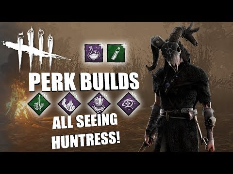 ALL SEEING HUNTRESS! | Dead By Daylight THE HUNTRESS PERK BUILDS