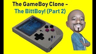 The Best Nintendo GameBoy Clone for 2019 - The BittBoy Review (Part 2)