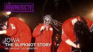 IOWA - The Slipknot Story ┃ Documentary