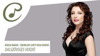 Rúzsa Magdi - Szerelem (Lofti Begi remix dalszöveggel - lyrics video)