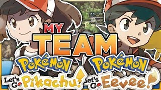 My Team For Pokemon Let's Go Pikachu & Let's Go Eevee