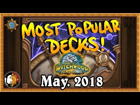 Hearthstone: Most Popular Decks May 2018 - The Monthly Meta