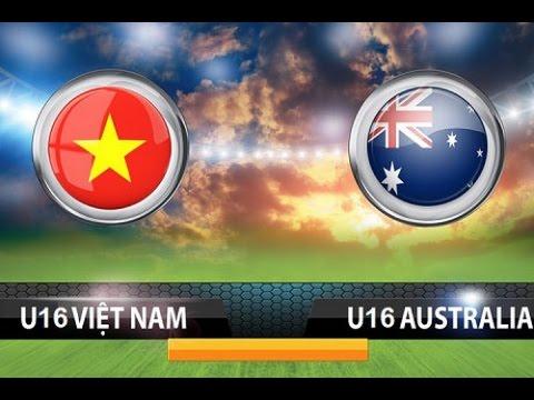 U16 Việt Nam vs U16 Australia Trực tiếp chung kết U16 Đông Nam Á