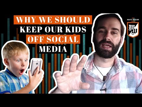 The Real Reason We Should Keep Our Kids Off Social Media   The Matt Walsh Show Ep. 37