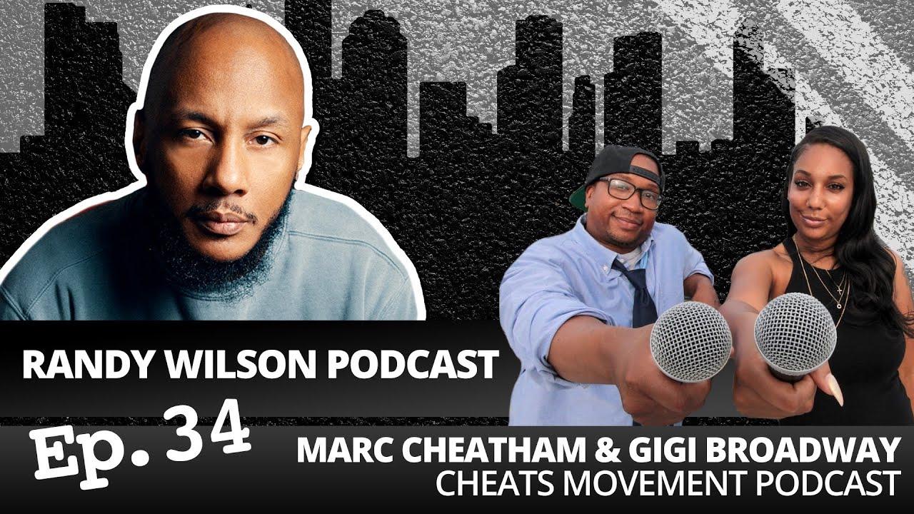 Episode 34:  CheatsMovement Podcast, Marc Cheatham & Gigi Broadway