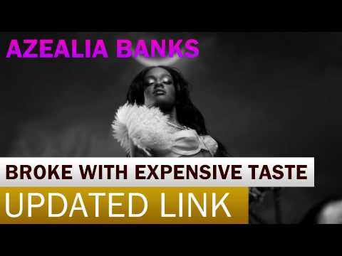 Azealia Banks Broke With Expensive Taste Full Album LEAKED