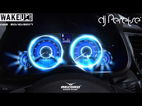 RadioRecord WakeUp Mix #022 DJ Peretse🌶Best dance music mix [Radioshow 20/10/2017]