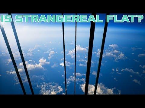 Strangereal MythBusters #1 - Is Strangereal Flat?