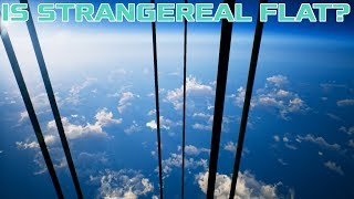 Strangereal MythBusters #1 - Is Strangereal Flat?